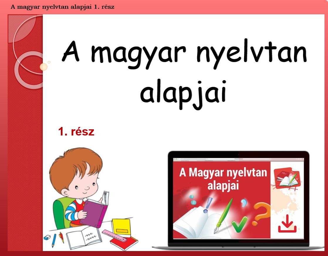 A magyar nyelvtan alapjai 1. rész