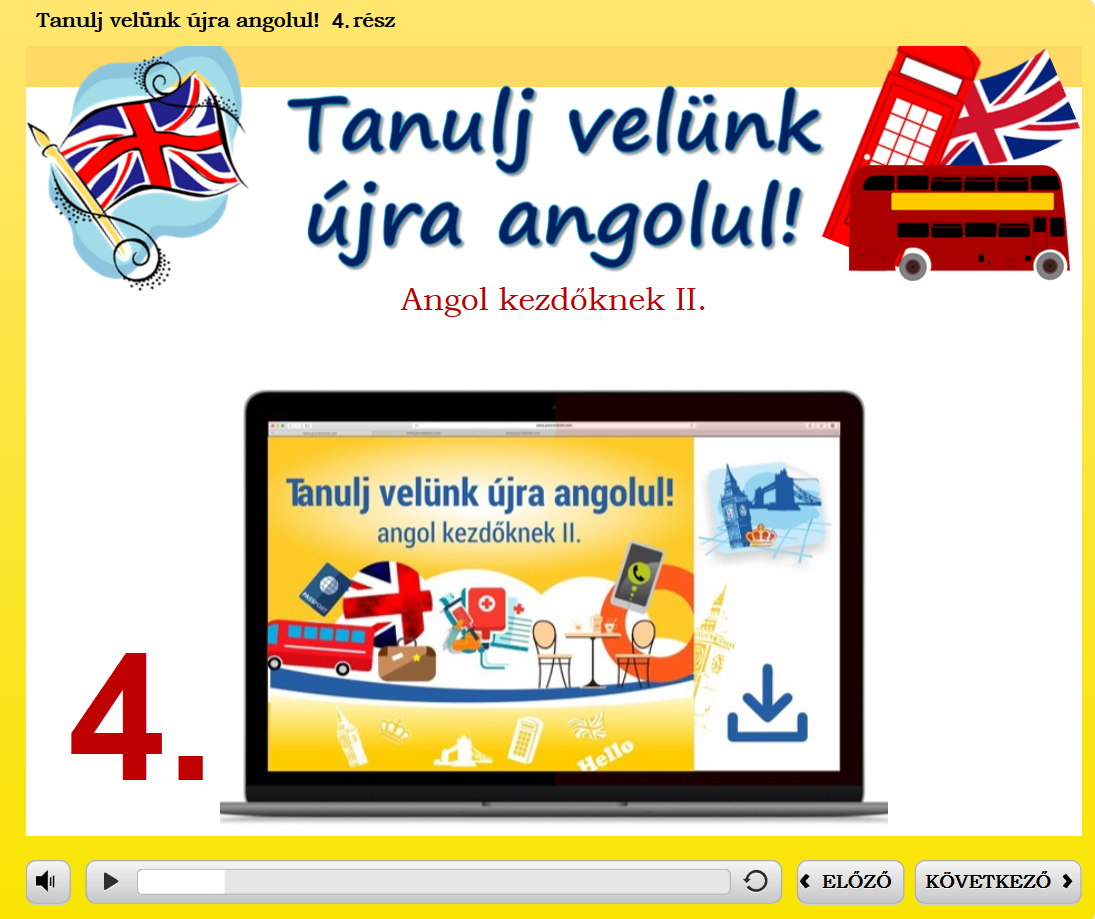 Tanulj velünk újra angolul 4. rész