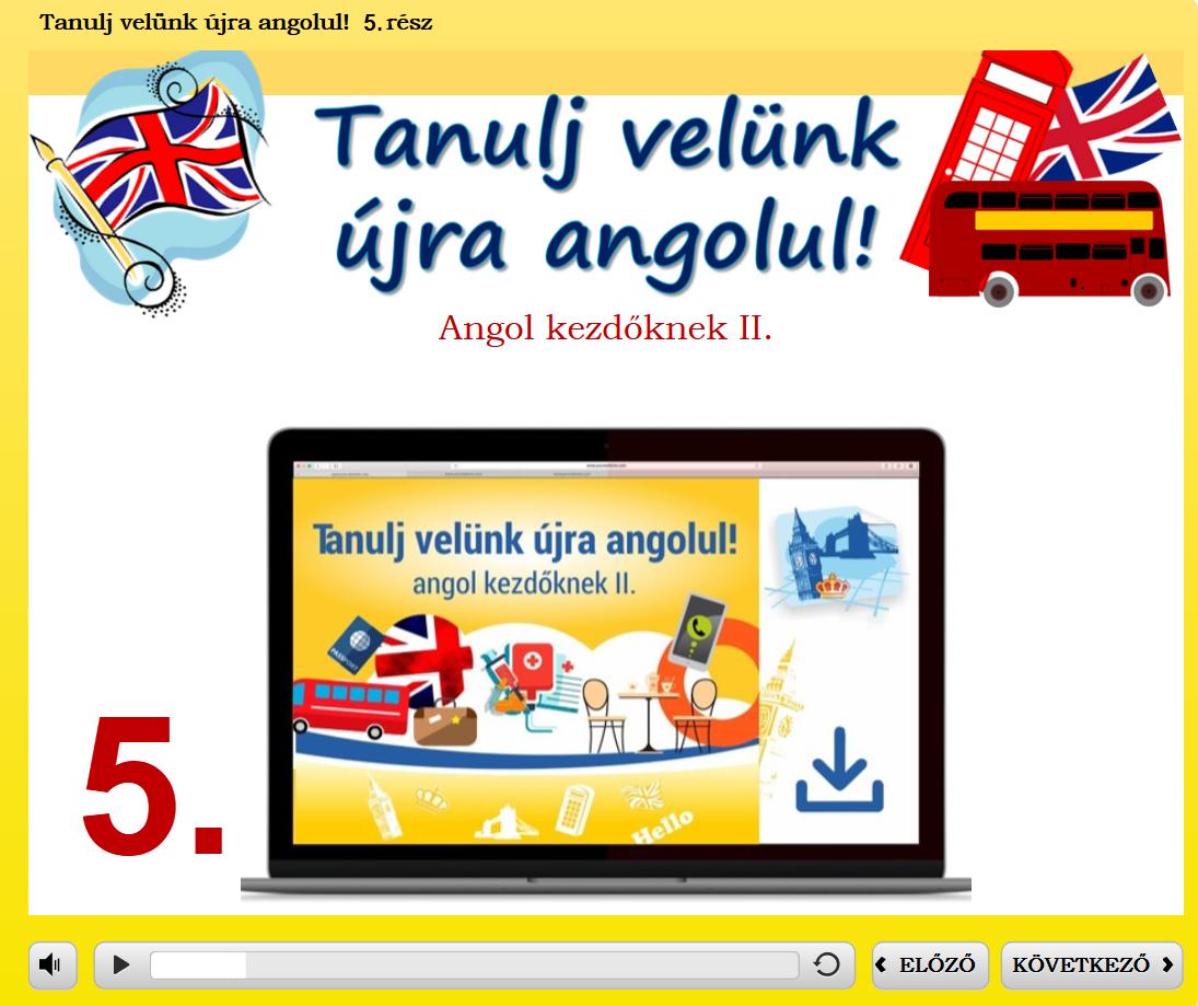 Tanulj velünk újra angolul 5. rész